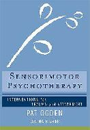 The Body as Resource: A Therapist`s Guide for Sensorimotor Psychotherapy