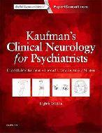 Kaufman's Clinical Neurology for Psychiatrists. 8th Edition