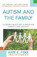 Autism and the Family: Understanding and Supporting Parents and Siblings